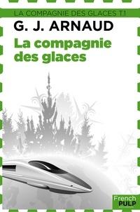 Georges-Jean Arnaud - La Compagnie des glaces - La Compagnie des glaces, T1.