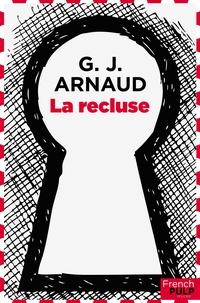 Georges-Jean Arnaud - La recluse.