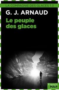 Georges-Jean Arnaud - Le Peuple des glaces - La Compagnie des glaces, T3.
