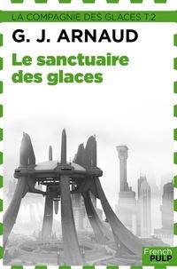 Georges-Jean Arnaud - Le Sanctuaire des glaces - La Compagnie des glaces, T2.