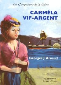 Georges-Jean Arnaud - Les compagnons de la galère Tome 3 : Carméla Vif-Argent.