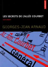 Georges-Jean Arnaud - Les secrets de l'allée Courbet.