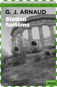 Georges-Jean Arnaud - Station-fantôme.