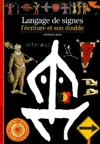 Georges Jean - Langage de signes - L'écriture et son double.