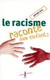 Georges Jean - Le racisme raconté aux enfants.