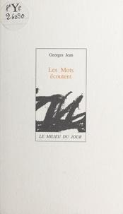 Georges Jean - Les mots écoutent.