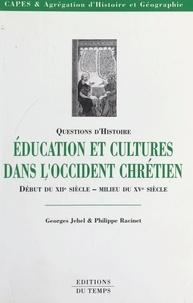Georges Jehel et Philippe Racinet - Éducation et cultures dans l'Occident chrétien, du début du XIIe siècle au milieu du XVe siècle.