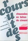 Georges Jeuffroy et Raymond Sauterey - Cours de routes - Chaussées en béton de ciment.
