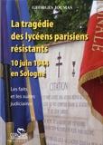 Georges Joumas - La tragédie des lycéens parisiens résistants - 10 juin 1944 en Sologne.