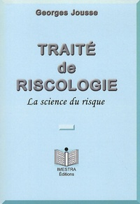 Georges Jousse - Traite de riscologie - La science du risque.