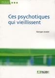 Georges Jovelet - Ces psychotiques qui vieillissent.