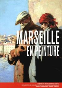 Georges-Julien Aillaud - Marseille en peinture - A travers les collections inédites du Musée du Vieux-Marseille et du Comité du Vieux-Marseille.