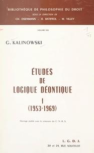 Georges Kalinowski et Henri Batiffol - Études de logique déontique (1). 1953-1969.