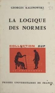 Georges Kalinowski et Jean Lacroix - La logique des normes.