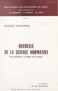 Georges Kalinowski et Henri Batiffol - Querelle de la science normative - Une contribution à la théorie de la science.