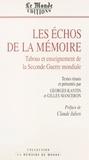 Georges Kantin et Gilles Manceron - Les Échos de la mémoire : Tabous et enseignements de la Seconde Guerre mondiale.
