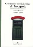 Georges Kassai et Thomas Szende - Grammaire fondamentale du hongrois.