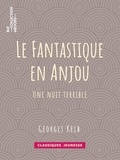 Georges Kelb - Le Fantastique en Anjou - Une nuit terrible.