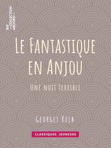 Le Fantastique en Anjou. Une nuit terrible