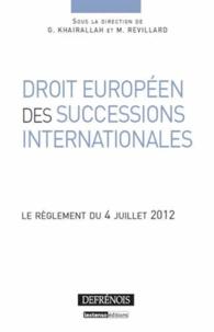 Georges Khairallah et Mariel Revillard - Droit européen des successions internationales - Le règlement du 4 juillet 2012.