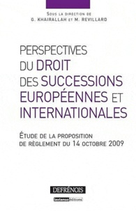 Georges Khairallah et Mariel Revillard - Perspectives du droit des successions européennes et internationales - Etude de la proposition de règlement du 14 octobre 2009.