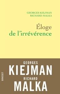 Georges Kiejman et Richard Malka - Éloge de l'irrévérence.