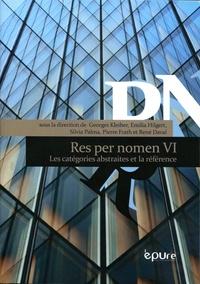 Georges Kleiber et Emilia Hilgert - Res per nomen - Volume 6, Les catégories abstraites et la référence.