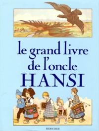 Georges Klein et Pierre-Marie Tyl - Le Grand livre de l'oncle Hansi.
