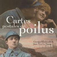Georges Klochendler et Jean-Yves Le Naour - Cartes postales de Poilus.