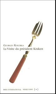 Georges Kobelka - La visite du président Kraken.