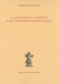 Georges Kokkonis - La question de la grécité dans la musique néohellénique.