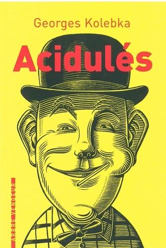 Georges Kolebka - Acidulés.