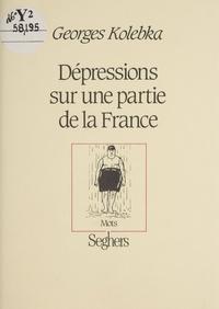 Georges Kolebka - Dépressions sur une partie de la France.