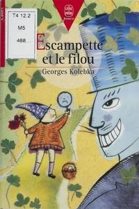 Georges Kolebka - Escampette et le filou - Et autres histoires.