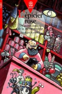 Georges Kolebka - L'épicier rose - Et autres contes de la même couleur.