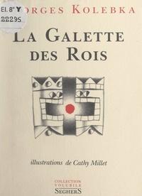 Georges Kolebka et Cathy Millet - La galette des rois.