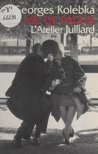Georges Kolebka et Jean Vautrin - La vie de Pacha.