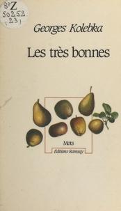 Georges Kolebka - Les Très bonnes.
