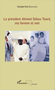 Deedr.fr Le président Ahmed Sékou Touré, ma femme et moi Image