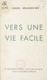 Georges Krassovsky - Vers une vie facile.