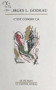 Georges-L Godeau - C'est comme ça.