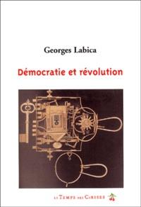 Georges Labica - Démocratie et révolution.