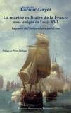 Georges Lacour-Gayet - La marine militaire de la France sous le règne de Louis XVI.