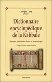 Georges Lahy - Dictionnaire encyclopédique de la Kabbale - Kabbale, kabbalistes, livres et terminologie.