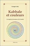 Georges Lahy - Kabbale et couleurs - Les mystères des nuances de la lumière.