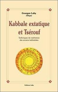 Accentsonline.fr Kabbale extatique et Tsérouf - Techniques de méditation des anciens kabbalistes Image