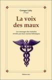 Georges Lahy - La voix des maux - Les messages des maladies dévoilés par leurs racines hébraïques.