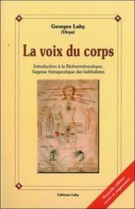 Téléchargement de google book La voix du corps  - Introduction à la Bioherméneutique, Sagesse thérapeutique des kabbalistes