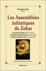 Les assemblées initiatiques du Zohar - Georges Lahy |