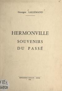 Georges Lallemand - Hermonville - Souvenirs du passé.